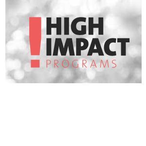 HIGH IMPACT PROGRAMS